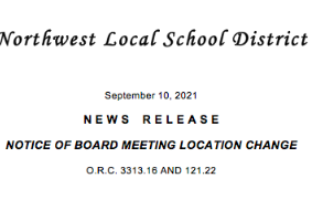Northwest Local School District September 10, 2021 Notice of Board Meeting Location Change News Release O.R.C. 3313.16 AND 121.22